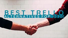 Best Trello Alternatives For 2020