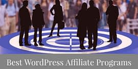 The Best WordPress Affiliate Programs That You Must Join